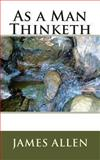 As a Man Thinketh, James Allen, 1482325632