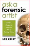 Ask a Forensic Artist, Lisa Bailey, 1501055631
