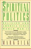 Spiritual Politics, Mark Silk, 067167563X