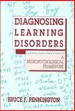 Diagnosing Learning Disorders : A Neuropsychological Framework, Pennington, Bruce F., 0898625637