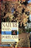 Nature Walks in and Around Portland, Karen Whitehill and Terry Whitehill, 0898865638