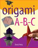 Origami A-B-C, David Petty, 1402735634