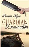 Guardian Domination, Breanna Hayse, 148101563X