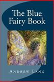 The Blue Fairy Book, Andrew Lang, 1484085639