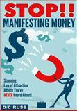 STOP!! Manifesting Money, D/C Russ, 1492835633