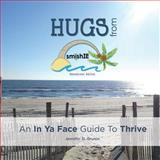 HUGS from SmishIE: an in Ya Face Guide to Thrive (EDUCATIONAL EDITION), Jennifer Grunin, 1500675636