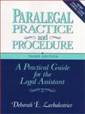 Paralegal Practice and Procedure : A Practical Guide for the Legal Assistant, Larbalestriei, Deborah E., 0131085646