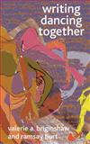 Writing Dancing Together, Briginshaw, Valerie A. and Burt, Ramsay, 023053564X