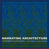 Narrating Architecture : A Retrospective Anthology, , 0415385644