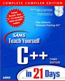 Teach Yourself C++ in 21 Days : Complete Compiler Edition, Liberty, Jesse, 0672315645