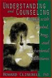 Understanding and Counseling Persons with Alcohol, Drug, and Behavioral Addictions, Howard J. Clinebell, 0687025648