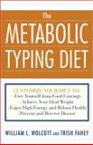 The Metabolic Typing Diet, William L. Wolcott and Trish Fahey, 0767905644