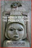 The Power of Place, the Problem of Time 9780802095640