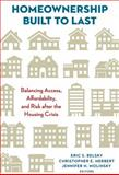 Homeownership Built to Last : Balancing Access, Affordability, and Risk after the Housing Crisis, , 0815725647