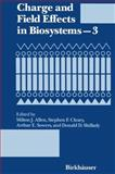Charge and Field Effects in Biosystems, , 0817635645