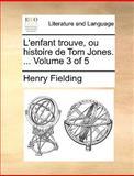 L' Enfant Trouve, Ou Histoire de Tom Jones, Henry Fielding, 1140965646