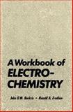 A Workbook of Electrochemistry, Bockris, John, 1461345642