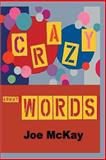 Crazy about Words, Joe Mc Kay, 1494705648