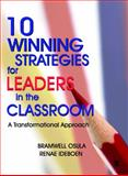 10 Winning Strategies for Leaders in the Classroom : A Transformational Approach, Osula, Bramwell and Ideboen, Renae, 8132105648