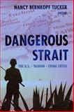 Dangerous Strait : The U. S. -Taiwan-China Crisis, , 0231135645
