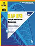 SAP R/3 Change and Transport Management : The Official SAP Guide, Metzger, Sue McFarland and Roehrs, Susanne, 0782125646