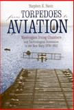 From Torpedoes to Aviation, Stephen K. Stein, 0817315640