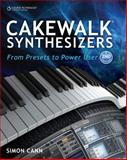 Cakewalk Synthesizers : From Presets to Power User, Cann, Simon, 1435455649
