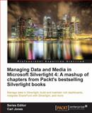 Managing Data and Media in Microsoft Silverlight 4, Gastón C. Hillar and Frank LaVigne, 1849685649