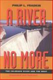A River No More, Philip L. Fradkin, 0520205642
