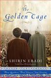 Golden Cage, Shirin Ebadi, 0979845645