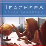 Teachers Touch Tomorrow, Jane-Elyse Pryor and Todd Hafer, 0740765647