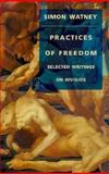 Practices of Freedom : Selected Writings on HIV/AIDS, Watney, Simon, 0822315645