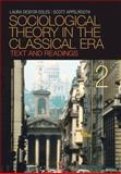 Sociological Theory in the Classical Era : Text and Readings, Edles, Laura Desfor and Appelrouth, Scott, 1412975646