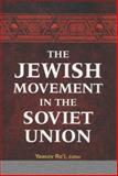 The Jewish Movement in the Soviet Union, Shultz, George P., 1421405644