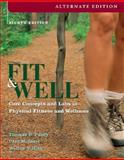 Fit and Well : Core Concepts and Labs in Physical Fitness and Wellness, Fahey, Thomas D. and Insel, Paul M., 0073325643