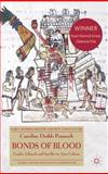 Bonds of Blood : Gender, Lifecycle, and Sacrifice in Aztec Culture, Dodds Pennock, Caroline, 0230285643