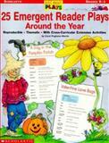 25 Emergent Reader Plays Around the Year, Carol Pugliano-Martin, 0439105641