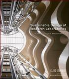 Sustainable Design of Research Laboratories : Planning, Design, and Operation, KlingStubbins, 0470485647