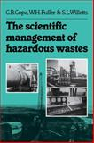 The Scientific Management of Hazardous Wastes, Cope, C. B. and Fuller, W. H., 0521105641