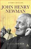 John Henry Newman : New Edition Introduction by Ian Ker, Dulles, Avery, 0826435645