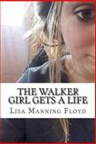 The Walker Girl Gets a Life, Lisa Manning Floyd, 1496125649