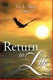 Return to Life, G. L. Skye, 1499025645