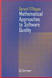 Mathematical Approaches to Software Quality, O'Regan, Gerard, 1849965641