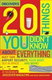 20 Things You Didn't Know about Everything, Discover Magazine Editors and Dean Christopher, 0061435643