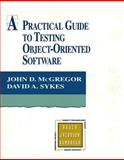 A Practical Guide to Testing Object-Oriented Software, McGregor, John D. and Sykes, David A., 0201325640