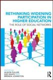 Rethinking Widening Participation in Higher Education : The Role of Social Networks, , 0415575648