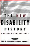 The New Disability History : American Perspectives, , 0814785646