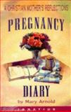 Pregnancy Diary, Mary Arnold, 0898705649