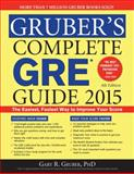 Gruber's Complete GRE Guide 2015, Gary Gruber, 1402295642