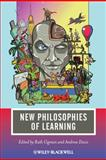 New Philosophies of Learning, , 1405195649